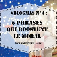 #BLOGMAS N°4 : 5 phrases qui boostent le moral #12
