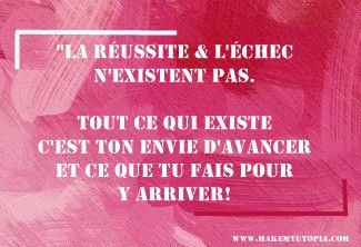 Citations - Motivation - Réussite échec - www.makemyutopia.com