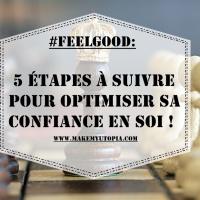 #FEELGOOD : 5 étapes à suivre pour optimiser sa confiance en soi !