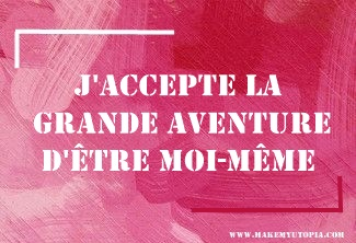 Citations - Motivation - aventure moi - www.makemyutopia.com