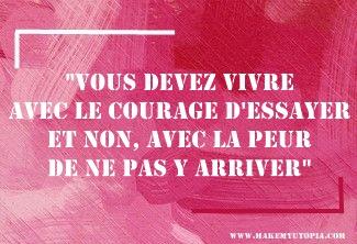 Citations - Motivation courage essayer - www.makemyutopia.com
