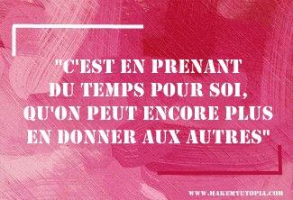 Citations - Motivation temps pour soi + autres - www.makemyutopia.com