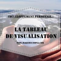 #DEVELOPPEMENT PERSONNEL : LE TABLEAU DE VISUALISATION