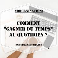 """#ORGANISATION : Comment """"gagner du temps"""" au quotidien ?"""