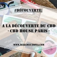 #Découverte : A la découverte du CBD - CBD HOUSE PARIS