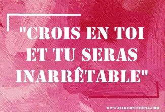 Citations - Motivation croire en soi - www.makemyutopia.com
