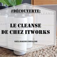 #DÉCOUVERTE : Le CLEANSE de chez ItWorks