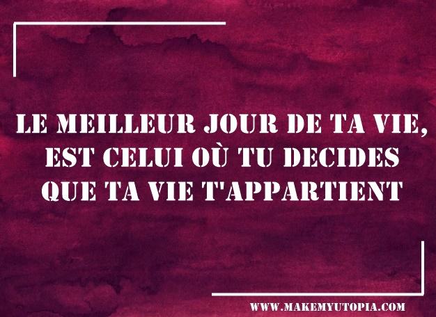 citation motivation maitre destin meilleur jour vie www.makemyutopia.com