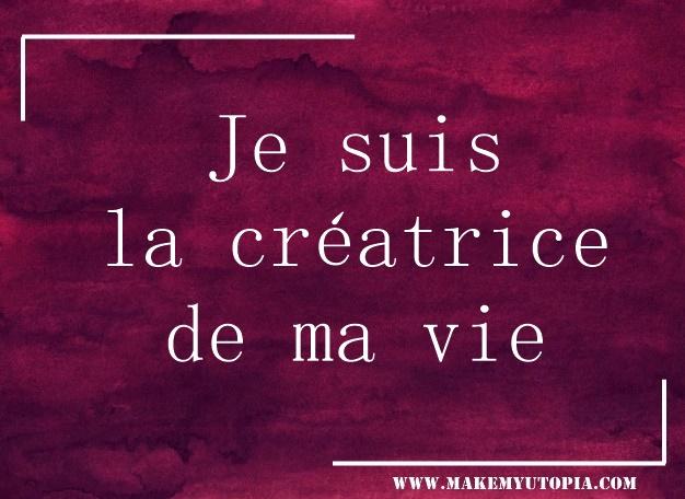 citation motivation créatrice de ma vie www.makemyutopia.com