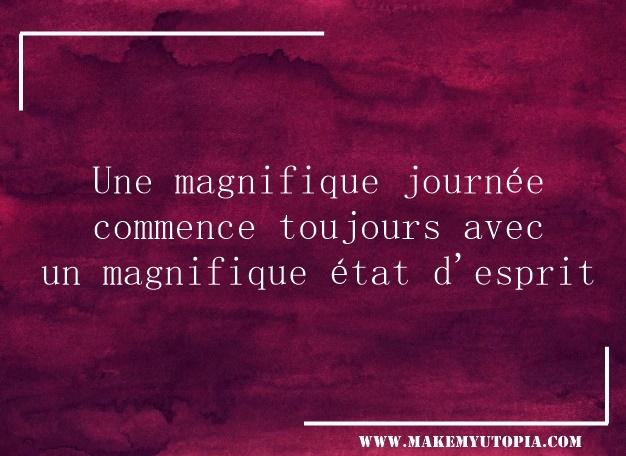 citation motivation magnifique journée www.makemyutopia.com