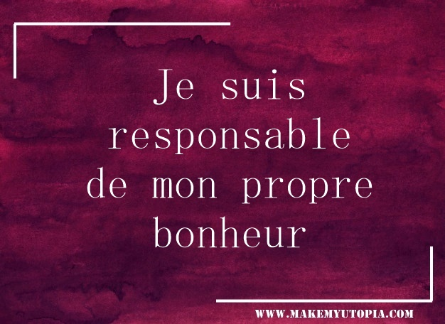 citation motivation responsable bonheur www.makemyutopia.com