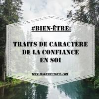 #BIEN-ÊTRE : Les traits de caractère de la confiance en soi