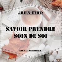 #BIEN-ÊTRE : Savoir prendre soin de soi